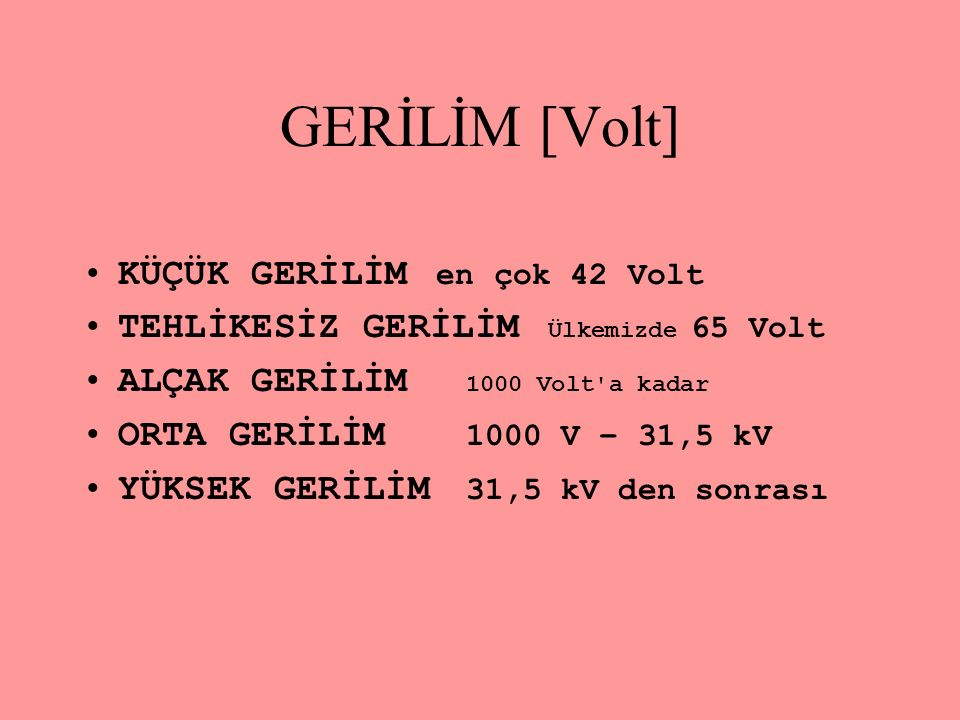 GERİLİM [Volt] KÜÇÜK GERİLİM en çok 42 Volt